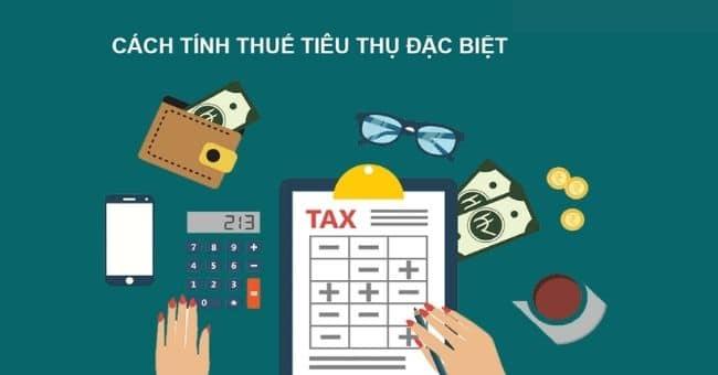Cách tính thuế tiêu thụ đặc biệt